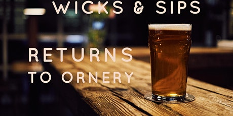 Wicks & Sips at Ornery tickets