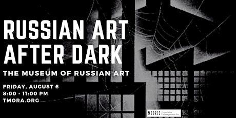 Russian Art After Dark tickets