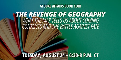 Global Affairs Book Club: The Revenge of Geography tickets