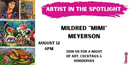 "Artist in the Spotlight- Mildred ""Mimi"" Meyerson tickets"
