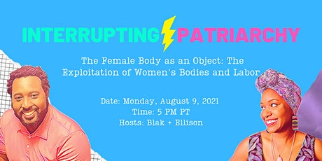 The Female Body as an Object: The Exploitation of Women's Bodies and Labor tickets