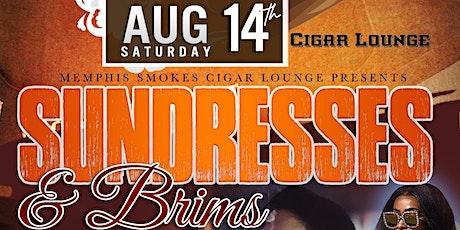 Memphis Smokes Cigar Lounge Presents SUNDRESSES & BRIMS tickets
