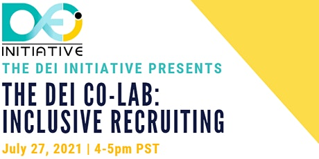 The DEI Col-Lab: Inclusive Recruiting Practices tickets