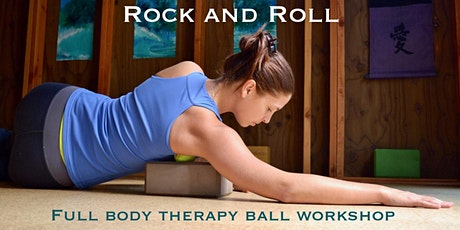 Rock and Roll; Full Body Therapy Ball Workshop tickets