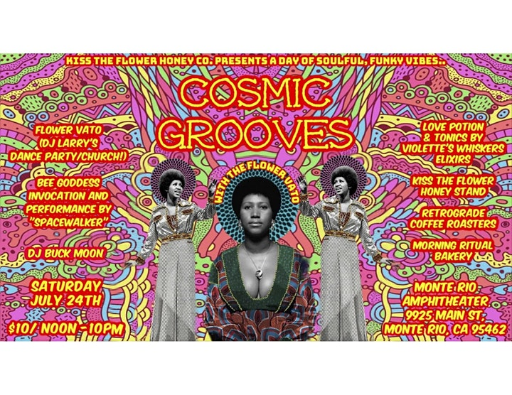 Cosmic Grooves presented by Kiss The Flower Honey Co. image