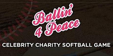 Ballin '4 Peace Celebrity Charity Softball Game tickets