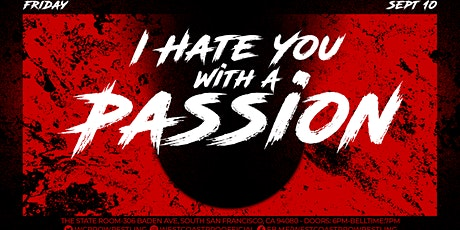 I Hate You With A Passion tickets