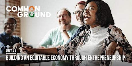 Building an Equitable Economy Through Entrepreneurship tickets