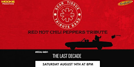Scar Tissue - Red Hot Chili Peppers Tribute w/ The Last Decade tickets