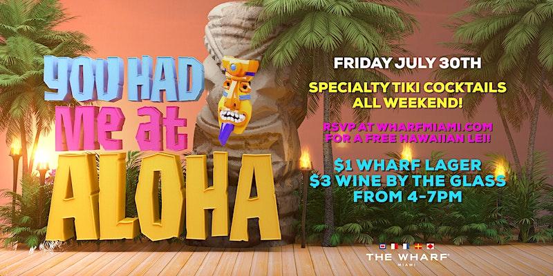 You Had Me At Aloha Wharf Miami Tiki Party Miami
