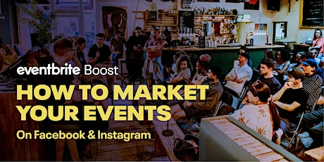 Eventbrite Boost: How To Market Your Events on Facebook & Instagram tickets