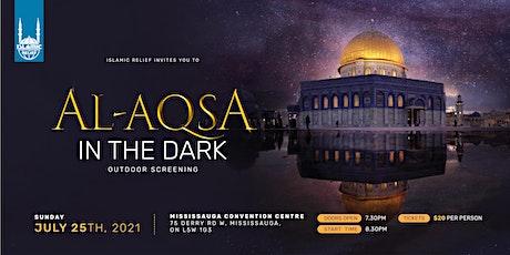 Mississauga | Al Aqsa in the Dark tickets