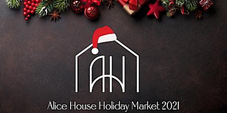 Alice House Holiday Market tickets