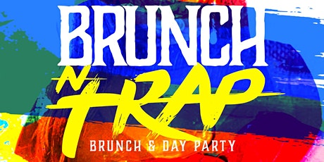Brunch N Trap, Sunday Brunch + Day Party, Free Entry w/ RSVP tickets