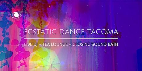 Ecstatic Dance Tacoma | Live DJ + Tea Lounge + Closing Sound Bath tickets