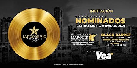 """LANZAMIENTO DE NOMINADOS """"LATINO MUSIC AWARDS 2021"""" tickets"""