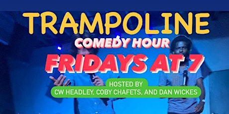 Trampoline Comedy Hour- Free Show Fridays at 7 in Williamsburg tickets