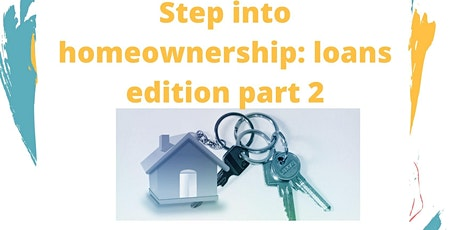 Step into homeownership: Mortgage Loans part 2 tickets