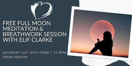 ONLINE FULL MOON MEDITATION AND BREATHWORK SESSION- FREE tickets
