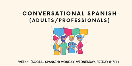 -CONVERSATIONAL SPANISH- (ADULTS/PROFESSIONALS) ( VIRTUAL ONLY) tickets