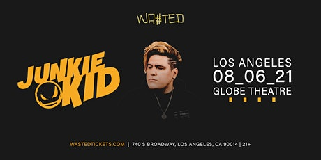 Los Angeles: Junkie Kid @ The Globe Theatre [21 and Over] tickets
