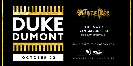10.22 | DUKE DUMONT | THE MARC | SAN MARCOS, TX tickets