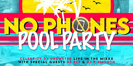 NO PHONES POOL PARTY tickets