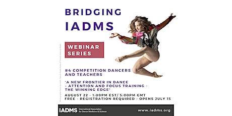 Bridging IADMS: Webinar 4-Competition Dancers and Teachers tickets