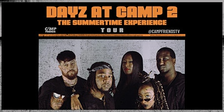 CAMP FRIENDS DAYZ AT CAMP 2: The Summertime Experience tickets
