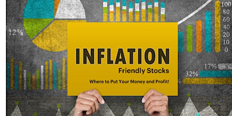 ONLINE  Inflation-Friendly Stocks: Where to Put Your Money and Profit! tickets