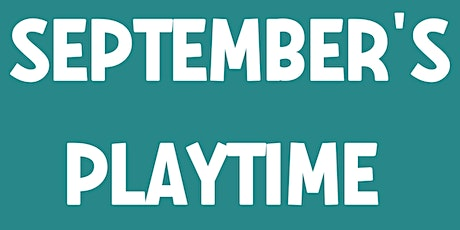 September's Playtime tickets