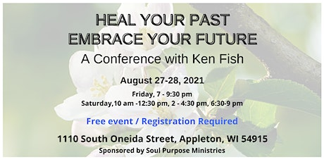 Heal Your Past, Embrace Your Future -  Conference with Ken Fish tickets