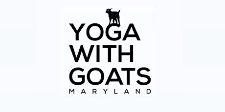 Yoga With Goats Maryland * Saturday, 8/7 at  10am tickets
