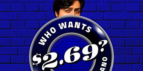 Who Wants $2.69 with Martin Urbano? tickets