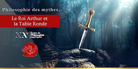 Philosophie des mythes: Le Roi Arthur et la Table Ronde billets