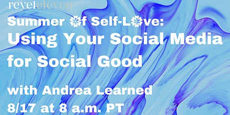 Summer of Self-Love: Using Your Social Media for Social Good tickets