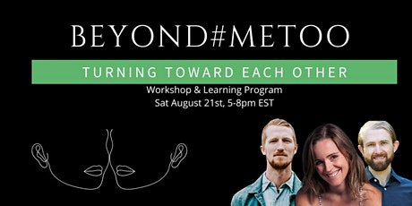 Beyond #MeToo: Turning Toward Each Other tickets