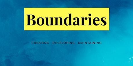 Boundaries!  Creating.  Developing.  Maintaining. Tickets