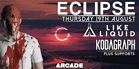 Eclipse Pres. Like Liquid, Kodagraph & More tickets
