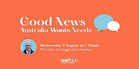 Good News Australia Needs: with David Robertson tickets