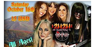 Whole Lotta Rosies-Female ACDC  w/ 2 Hot 2 Handle  UFO – All Female Tribute