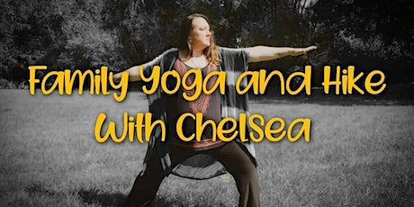 Family Yoga and Hike with Chelsea tickets