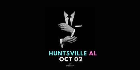 Fifty Shades Live|Huntsville, AL tickets