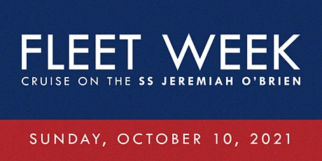 2021 San Francisco Fleet Week Cruise on the SS Jeremiah O'Brien SUNDAY tickets