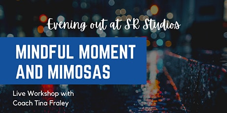 Mindful Moments and Mimosas tickets