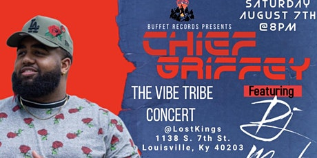 The Vibe Tribe Concert: ft. Chief Griffey tickets