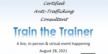 Train the Trainer, Become an Anti-Trafficking Consultant - In-person event tickets