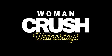 WOMAN CRUSH WEDNESDAYS (Pritty Ugly Media) tickets