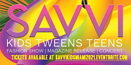 Savvi Kids of Miami Magazine Release Party and Fashion Show tickets