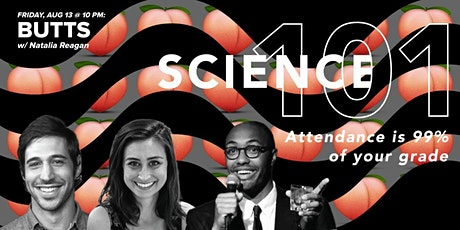 Science 101: Butts w/ Natalia Reagan tickets